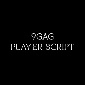 9GAG Player Script